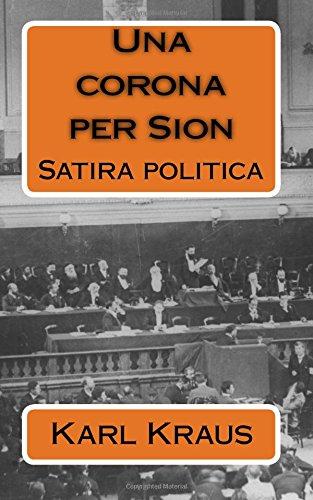 Una Corona Per Sion: Satira Politica (Paperback): Karl Kraus