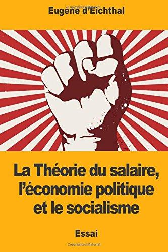 9781981352289: La Théorie du salaire, l'économie politique et le socialisme