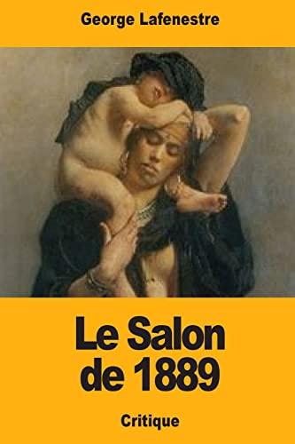 Le Salon de 1889 (Paperback): George Lafenestre