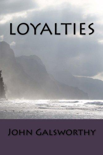 Loyalties (Paperback): John Galsworthy
