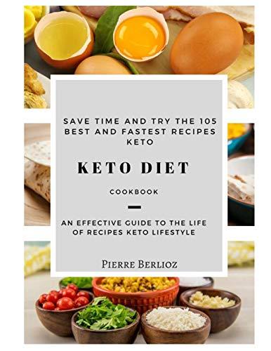 KETO DIET : 105 best and fastest recipes Keto Lifestyle: Pierre Berlioz