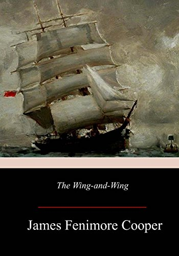 The Wing-and-Wing: James Fenimore Cooper