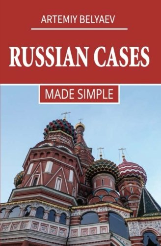 Russian Cases: Made Simple (Paperback): Artemiy Belyaev