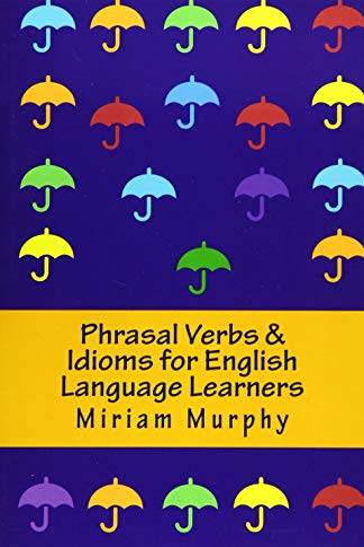 9781981520220: Phrasal Verbs & Idioms for English Language Learners