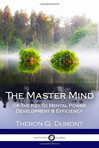 9781981523023: The Master Mind: Or The Key To Mental Power Development & Efficiency