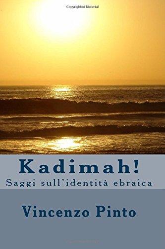 Kadimah!: Saggi Sull'identita Ebraica: Pinto, Vincenzo