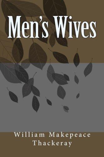 Men's Wives: William Makepeace Thackeray