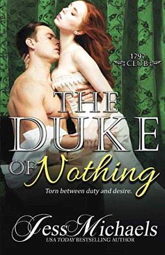 The Duke of Nothing (The 1797 Club) (Volume 5): Jess Michaels