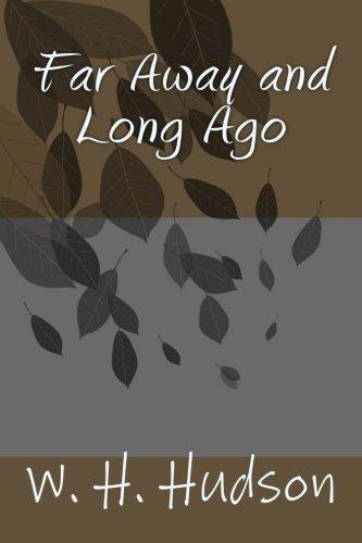 Far Away and Long Ago: W. H. Hudson