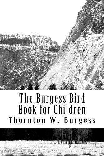 The Burgess Bird Book for Children: Thornton W. Burgess