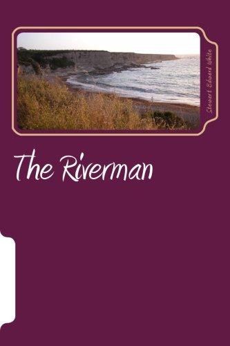 The Riverman (Paperback): Stewart Edward White