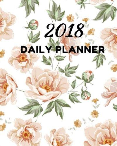 2018 Daily Planner: Calendar Schedule Organizer and Journal Notebook: 12-Month Calendar: Irene Brown