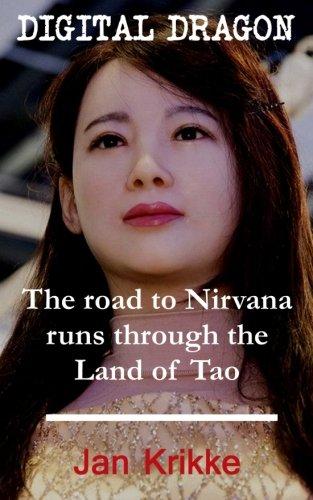 Digital Dragon: The Road to Nirvana Runs Through the Land of Tao: Jan Krikke