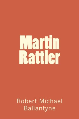 Martin Rattler: Robert Michael Ballantyne