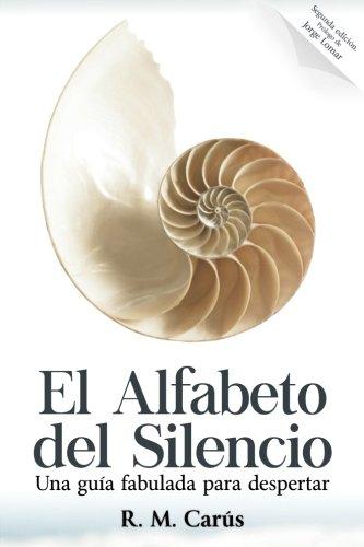 9781981631223: El Alfabeto del Silencio: Una guia fabulada para despertar - Segunda Edicion