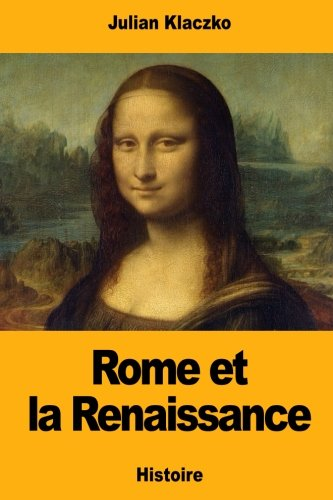 Rome et la Renaissance (Paperback): Julian Klaczko