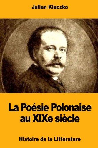 La Poesie Polonaise au XIXe siecle (Paperback): Julian Klaczko