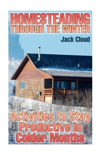Homesteading Through the Winter: Activities to Stay: Cloud, Jack