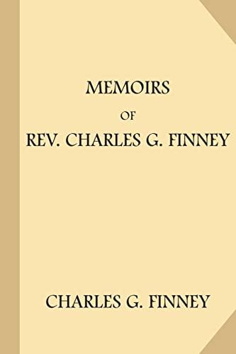 Memoirs of REV. Charles G. Finney: Finney, Charles G.