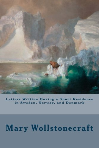 9781981669622: Letters Written During a Short Residence in Sweden, Norway, and Denmark
