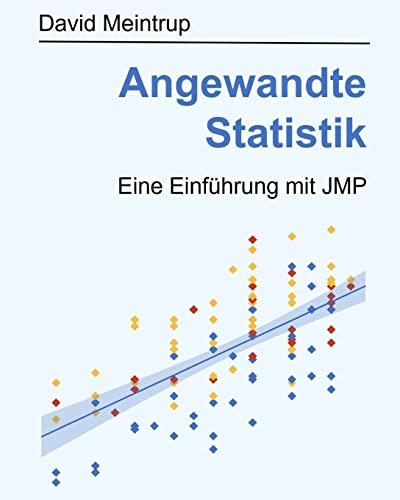 Angewandte Statistik: Eine Einführung mit JMP (German Edition) - Meintrup, David