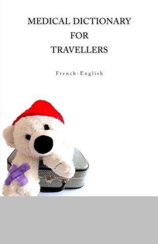 Medical Dictionary For Travellers French-English (English and: Ciglenecki, Edita
