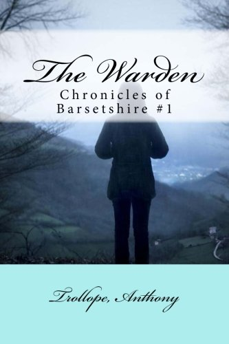 9781981700882: The Warden: Chronicles of Barsetshire #1