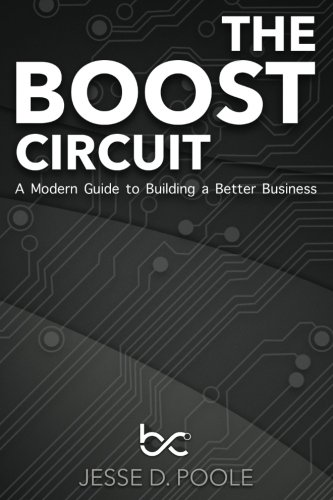 9781981736058: The Boost Circuit: A Modern Guide to Building a Better Business