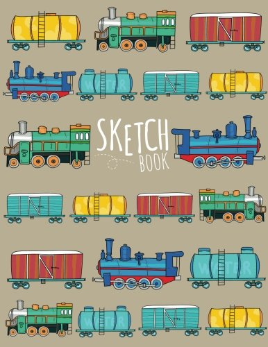 Sketchbook: Cute Trains! (Machines) Sketching Journal / Blank Drawing Large 108+Pages Sketch ...