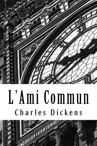 L'Ami Commun: Tome II: Dickens, Charles