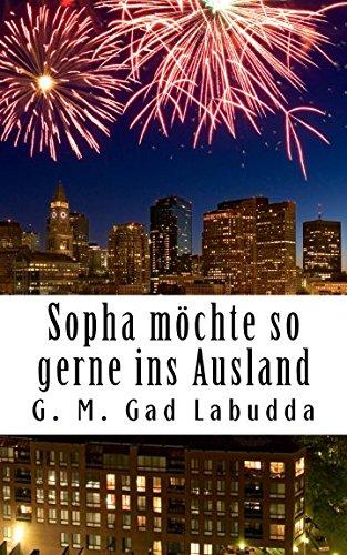 Sopha Mochte So Gerne Ins Ausland: Kurzgeschichte: Dr G M