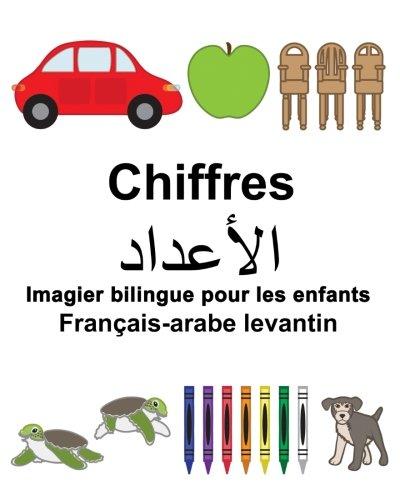 Francais-Arabe Levantin Chiffres Imagier Bilingue Pour Les: Carlson Jr, Richard