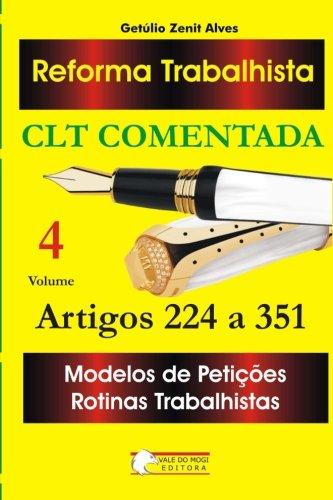 Reforma Trabalhista Volume 4: Clt Comentada Arts.: Getulio Zenit Alves