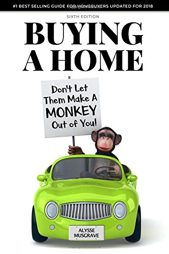 9781981806294: Buying a Home: Don't Let Them Make a Monkey Out of You!: 2018 Edition