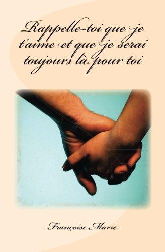 Rappelle-Toi Que Je T'Aime Et Que Je: Marie, Francoise