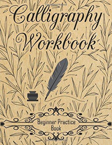 Calligraphy Workbook (Beginner Practice Book): Beginner Practice Workbook 4 Paper Type Line ...
