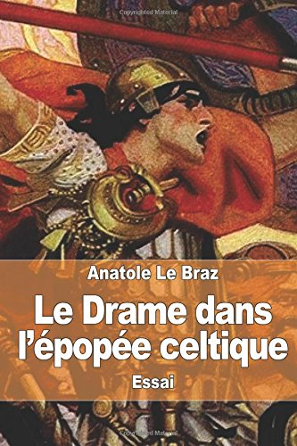 Le Drame dans l'epopee celtique (Paperback): Anatole Le Braz