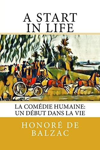 A Start in Life: La Comedie Humaine: Balzac, Honore De