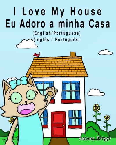 I Love My House - Eu Adoro: Books, Bilingual Kids