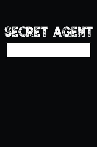 Secret Agent: Spy Toys Gear Blank Top Secret Journal for Kids, Lined Spy Notebook with Name Plate, ...