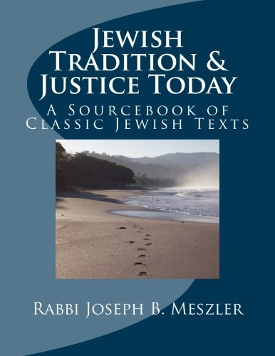 9781981895472: Jewish Tradition & Justice Today: A Sourcebook of Classic Jewish Texts