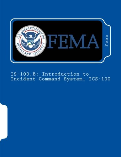 Is-100.B: Introduction to Incident Command System, ICS-100: Fema