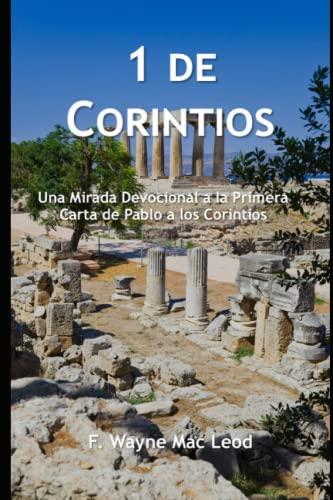 1 de Corintios: Una Mirada Devocional a: Mac Leod, F.