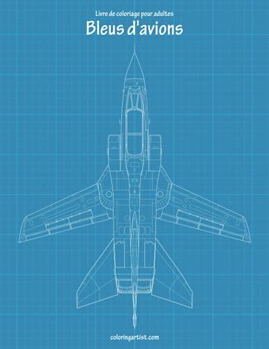 9781981969289: Livre de coloriage pour adultes Bleus d'avions 2: Volume 2