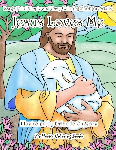 Jesus Loves Me Large Print Simple and Easy Coloring Book for Adults: An Easy Adult Coloring Book of...