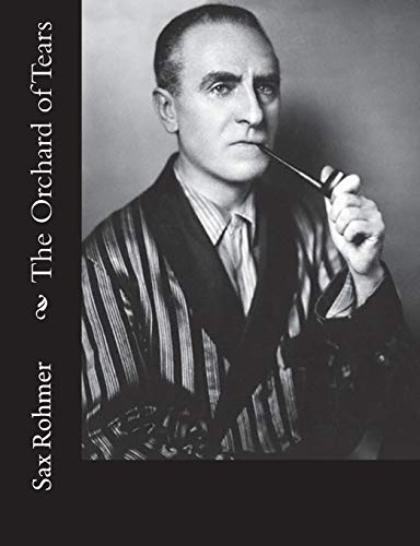 The Orchard of Tears (Paperback): Sax Rohmer