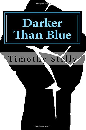 Darker Than Blue (Volume 1): Timothy N. Stelly