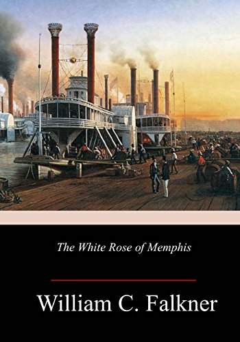 The White Rose of Memphis (Paperback): William C Falkner