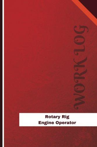 Rotary Rig Engine Operator Work Log: Work: Logs, Orange