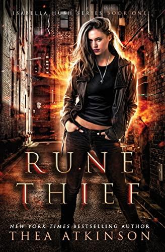 Rune Thief (Isabella Hush Series) (Volume 1): Thea Atkinson